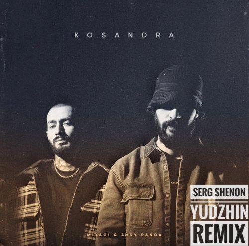 Miyagi & Andy Panda - Kosandra (Serg Shenon & Yudzhin Remix) [2020]