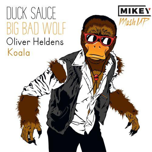 Duck Sauce & Oliver Heldens - Big Bad Wolf Koala (Mikey Mash Up) [2020]
