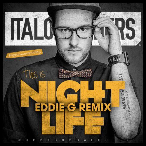 Italobrothers - This Is Nightlife (Eddie G Remix) [2020]