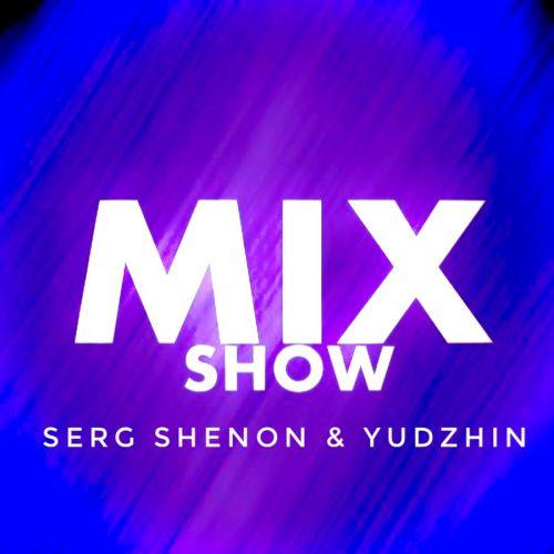 Serg Shenon & Yudzhin - Mixshow Collection #1 [2020]