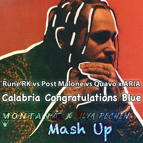 Rune Rk vs Post Malone vs Quavo x Aria - Calabria Congratulations Blue (Montana x Ilya Pechen Mash Up) [2020]