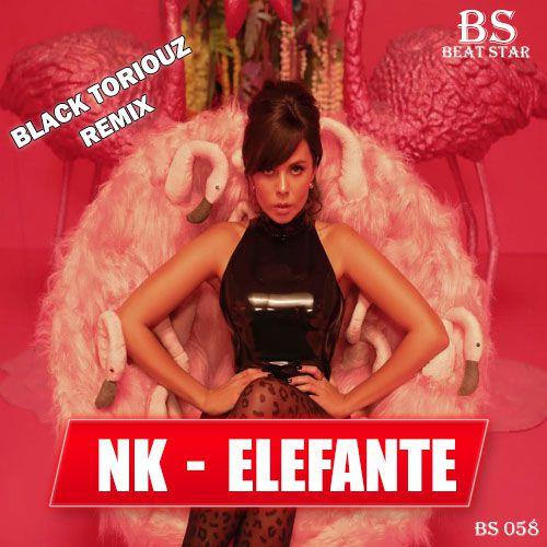 Nk - Elefante (Black Toriouz Remix) [2020]
