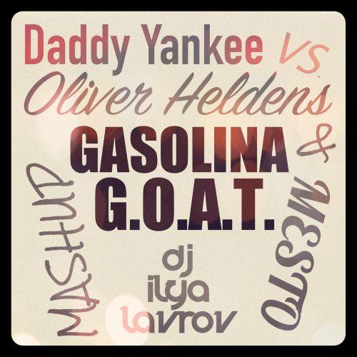 Daddy Yankee vs. Oliver Heldens & Mesto - Gasolina G.O.A.T. (DJ Ilya Lavrov Mashup) [2020]