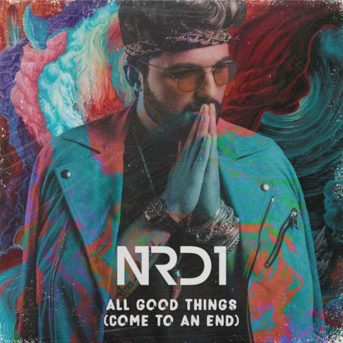 Nrd1 - All Good Things (Come To An End)  [2020]