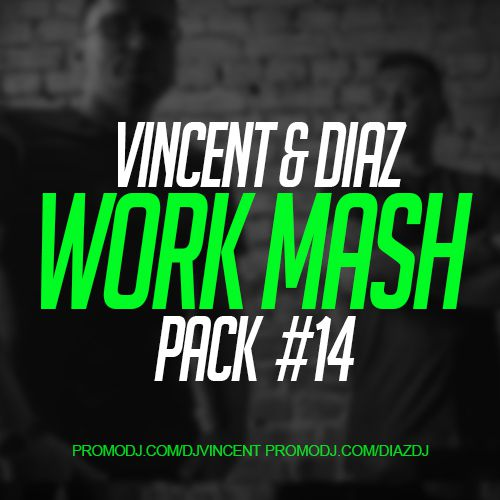 Vincent & Diaz - Work Mash Pack #14 [2020]
