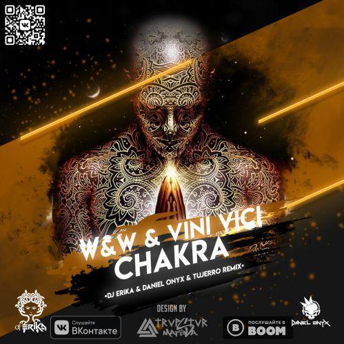 W&W & Vini Vici - Chakra (Dj Erika & Daniel Onyx & Tujerro Remix) [2020]
