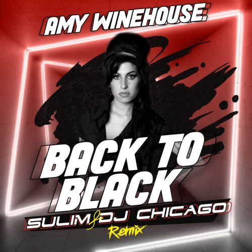 Amy Winehouse - Back To Black (Sulim & Dj Chicago Remix) [2020]