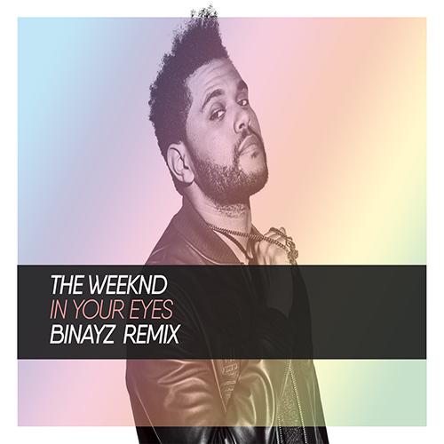 The Weeknd - In Your Eyes (Binayz Remix) [2020]
