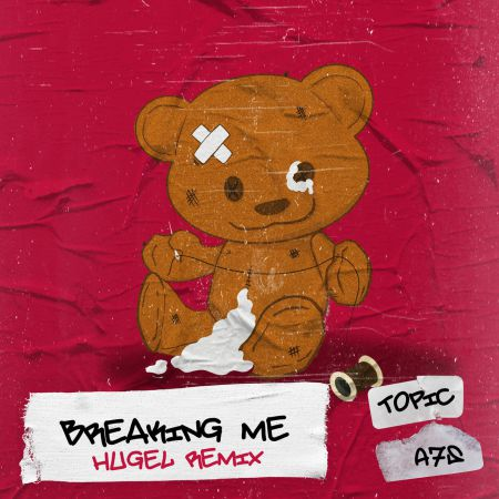 Topic, A7S - Breaking Me (Hugel Extended Remix) [2020]