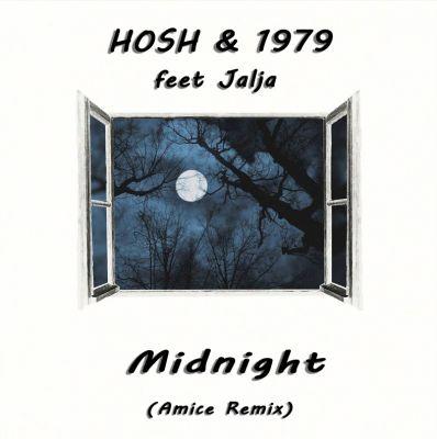 Hosh & 1979 feat. Jalja - Midnight (Amice Remix) [2020]