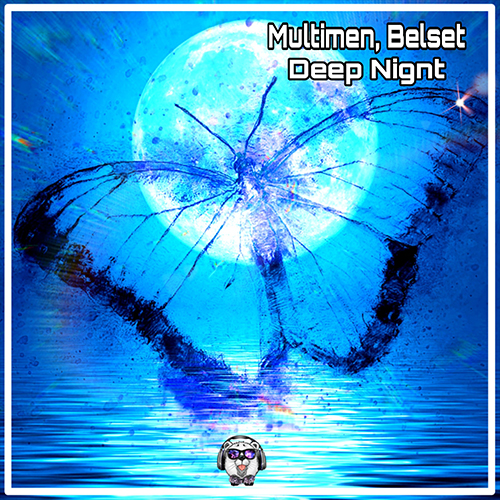 Multimen & Belset - Deep Night (Original Mix; Ice; Drive De Luxe & Upfinger Remix's) [2020]