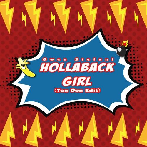 Gwen Stefani - Hollaback Girl (Ton Don Edit) [2018]