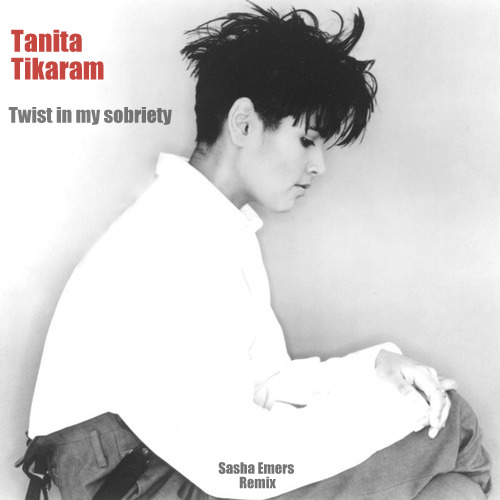 Tanita Tikaram - Twist In My Sobriety (Sasha Emers Remix) [2020]