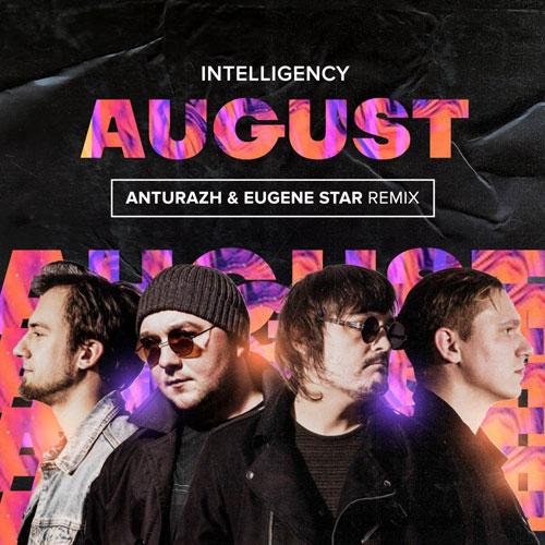 Intelligency - August (Anturazh & Eugene Star Remix) [2020]