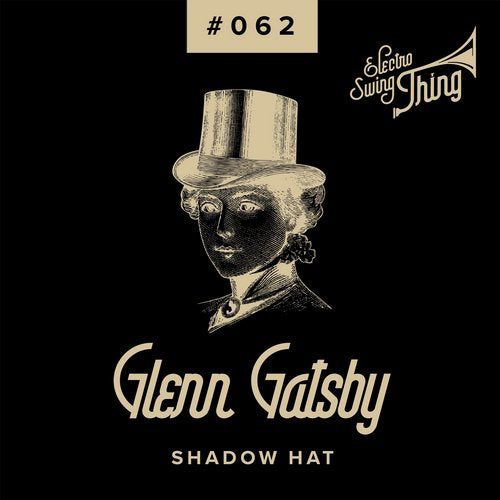 Glenn Gatsby - Shadow Hat (Club Mix) [2020]