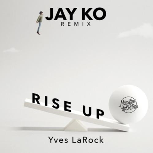 Yves Larock - Rise Up (Jay Ko Remix Extended) [2020]