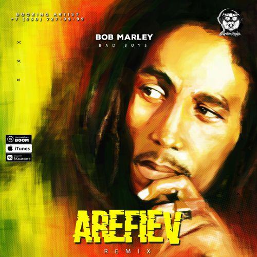 Bob Marley - Bad Boys (Arefiev Remix) [2020]