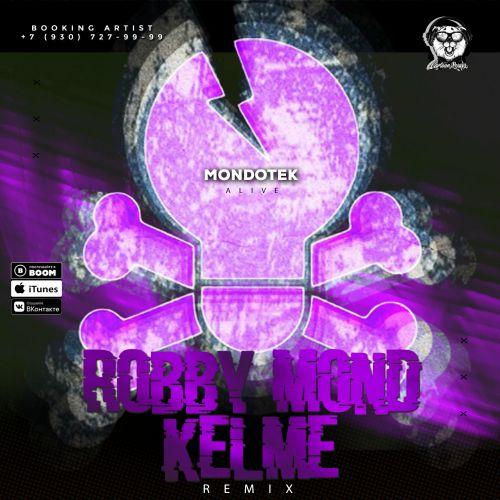 Mondotek - Alive (Robby Mond & Kelme Remix) [2020]