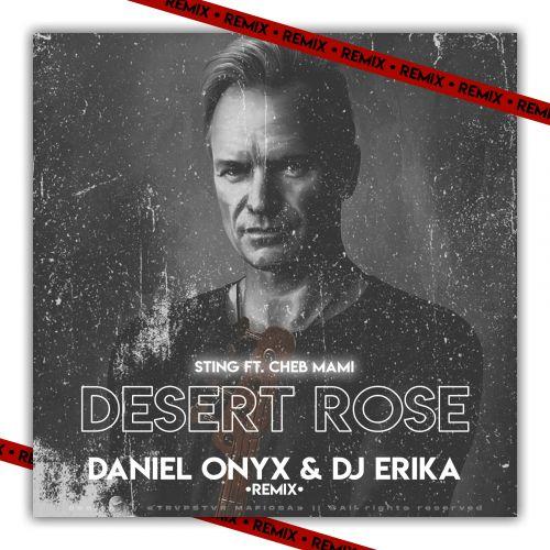 Sting ft. Cheb Mami - Desert Rose (Daniel Onyx & Dj Erika Remix) [2020]