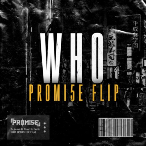 Tujamo & Plastik Funk - Who (Promi5e Flip) [2020]
