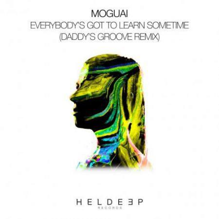 Moguai - Everybody Got To Learn Sometime (Daddy's Groove Extended Remix) [2020]