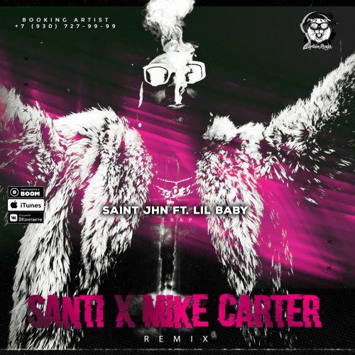 Saint Jhn ft. Lil Baby - Trap (Santi & Mike Carter Remix) [2020]