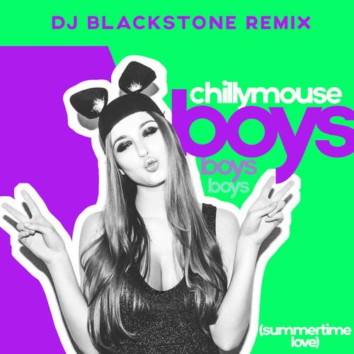 Chillymouse - Boys (Summertime Love) (Dj Blackstone Remix) [2020]