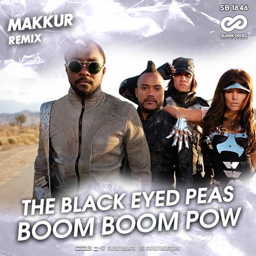 The Black Eyed Peas - Boom Boom Pow (Makkur Remix) [2020]