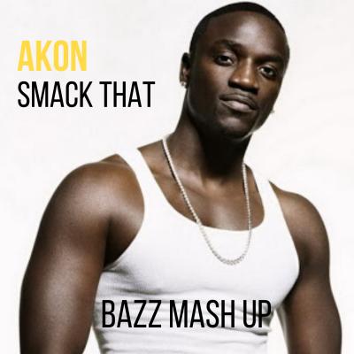 Akon vs. Ayon - Smack That (Bazz Mash Up) [2020]