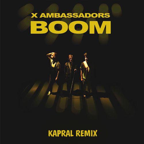 X Ambassadors - Boom (Kapral Extended Mix) [2020]