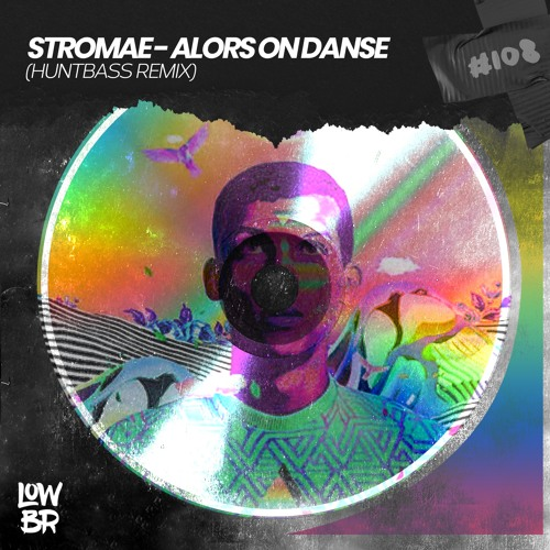 Stromae - Alors On Danse (Huntbass Remix) [2020]