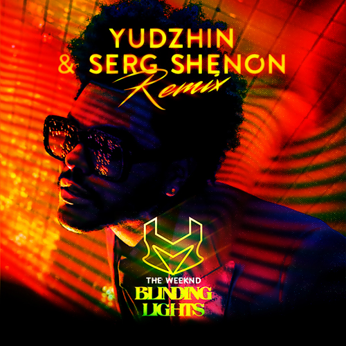 The Weeknd - Blinding Lights (Yudzhin & Serg Shenon Remix) [2020]