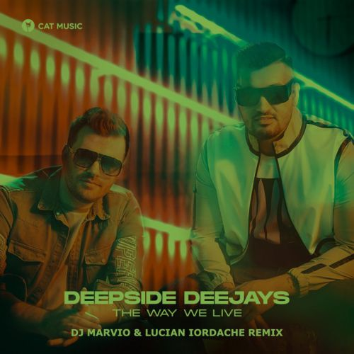 Deepside Deejays - The Way We Live (DJ Marvio & Lucian Iordache Remix) [2020]