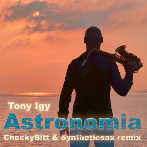Tony Igy - Astronomia (Cheeky Bitt & Syntheticsax Remix) [2020]