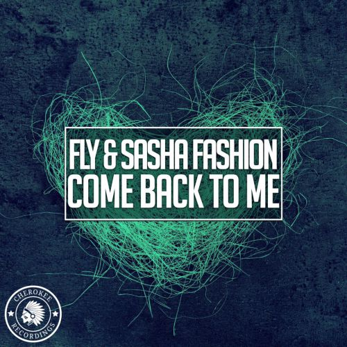 Fly & Sasha Fashion - Сome Back To Me (Original Mix; Dj Quba & Sandra K Remix) [2020]