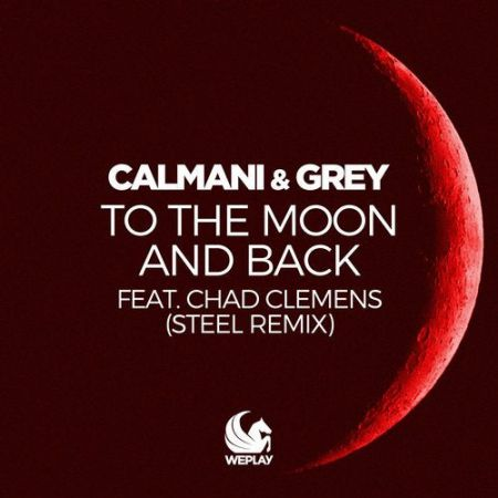 Calmani & Grey feat. Chad Clemens - To The Moon And Back (Steel Extended Remix) [2020]