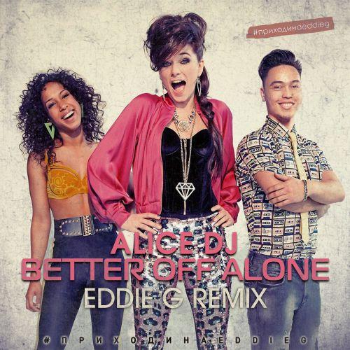 Alice DJ - Better Off Alone (Eddie G Remix) [2020]