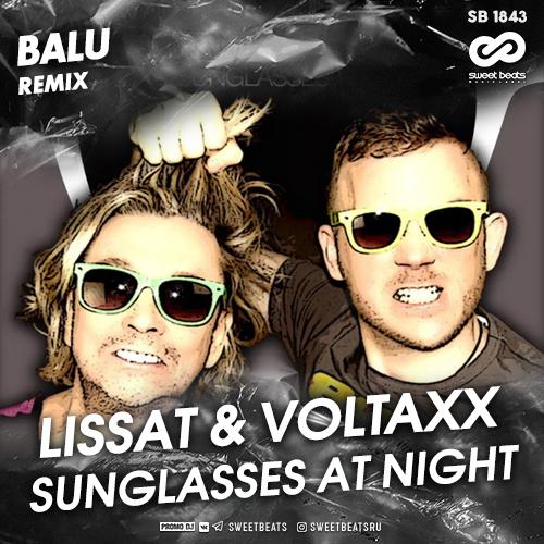 Lissat & Voltaxx - Sunglasses At Night (Balu Remix) [2020]