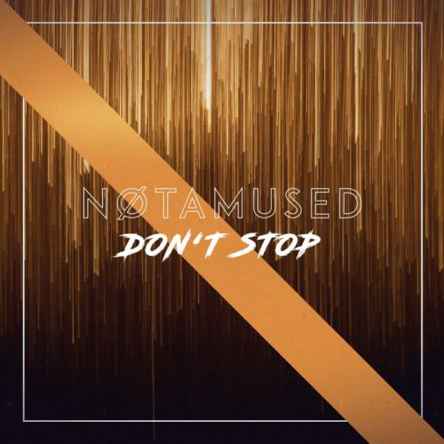 Notamused - Don't Stop (Extended Mix) [2020]