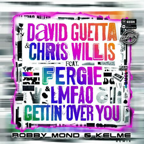David Guetta & Chris Willis Feat. Fergie & Lmfao - Gettin' Over You (Robby Mond & Kelme Remix) [2020]