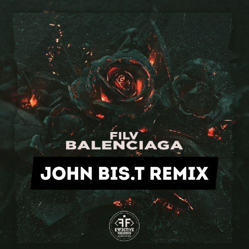 Filv - Balenciaga (John Bis.T Remix) [2020]