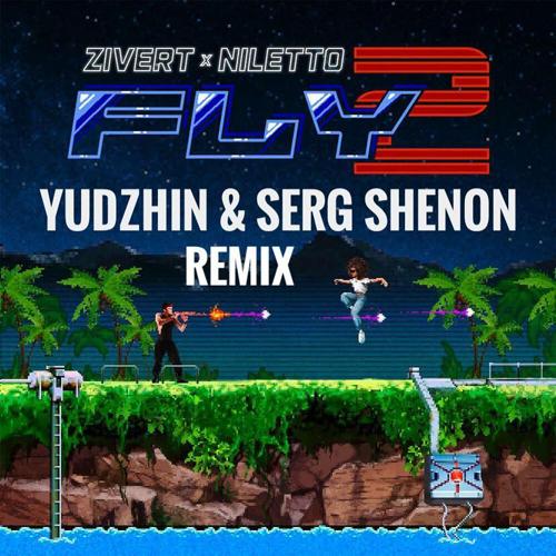 Zivert x Niletto - Fly 2 (Yudzhin & Serg Shenon Remix) [2020]