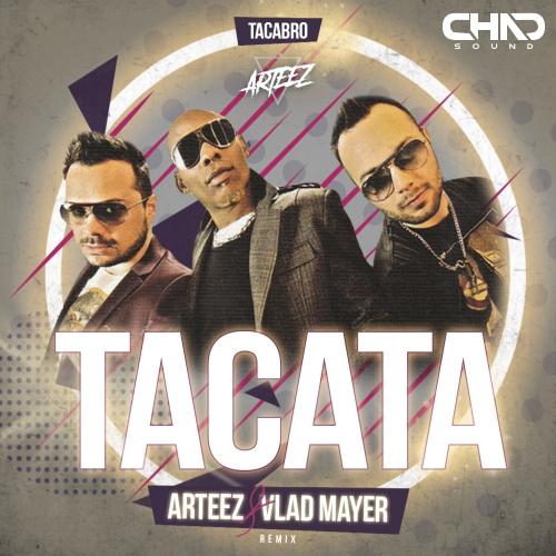 Tacabro - Tacata (Arteez & Vlad Mayer Remix) [2020]