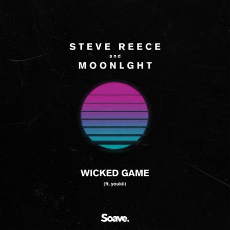 Steve Reece & Moonlght - Wicked Game (feat. Youkii) [2020]