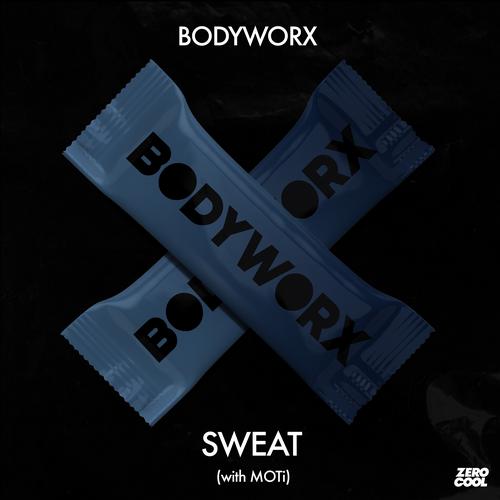 Bodyworx - Sweat (With Moti) (Extended Edit) [2020]