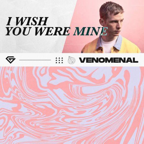 Venomenal - I Wish You Were Mine (Extended Mix) [2020]