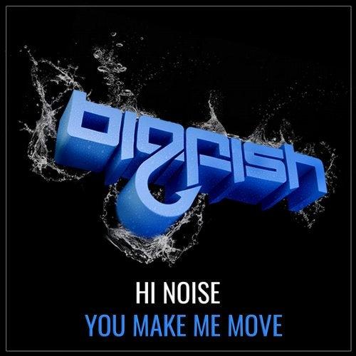 Hi Noise - You Make Me Move (Original Mix) [2020]