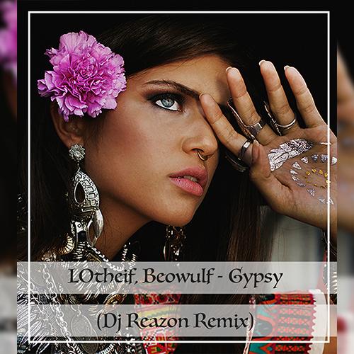 Lothief, Beowulf - Gypsy (Dj Reazon Remix) [2020]