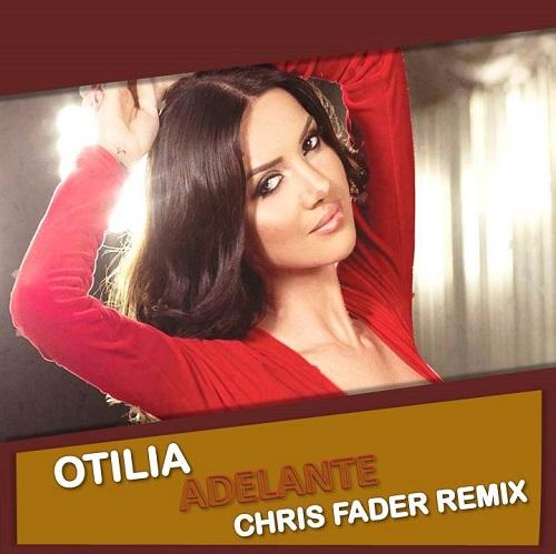 Otilia - Adelante (Chris Fader Remix) [2020]
