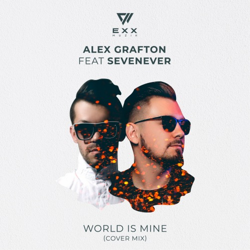 Alex Grafton feat. Sevenever - World Is Mine (Original Mix) [2020]